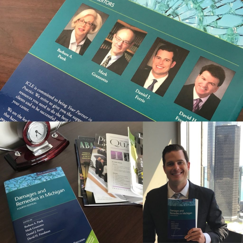 "Daniel Ferris serves as editor of ""Damages and Remedies in Michigan"" (4th edition) for Institute of Continuing Legal Education"