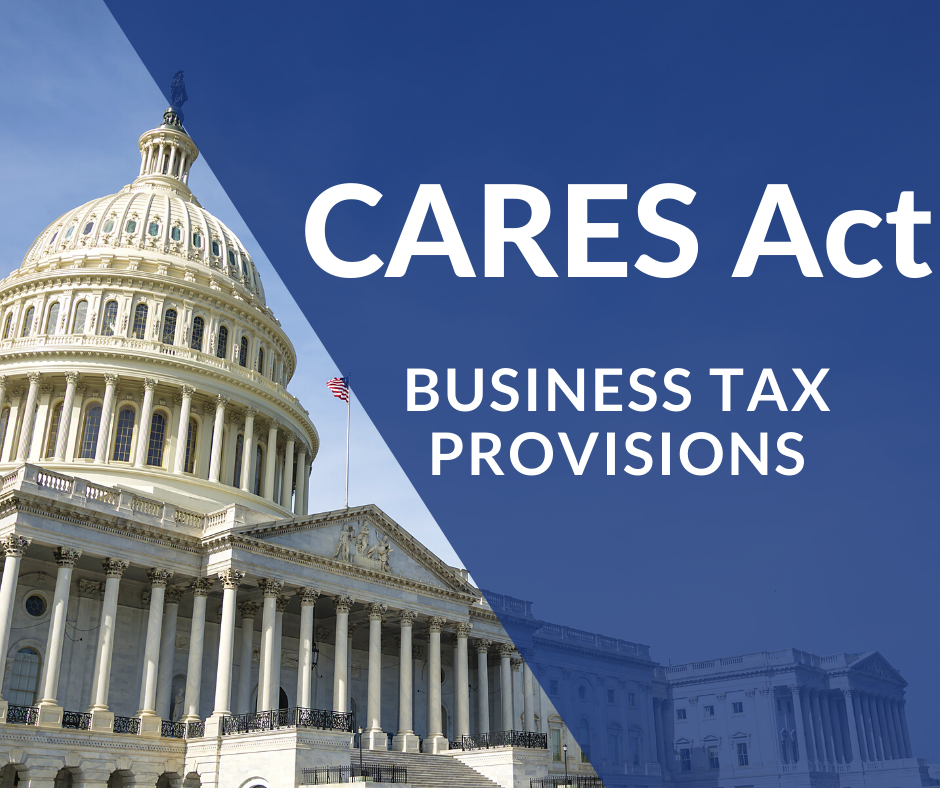 CARES Act: Summary of Key Business Tax Provisions